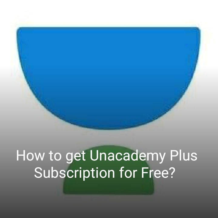 Unacademy Plus Subscription for free