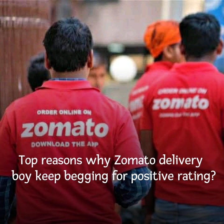Why does zomato delivery boy always beg for good ratings?