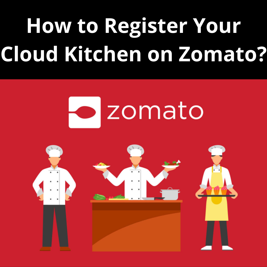 How to Register Your Cloud Kitchen on Zomato?