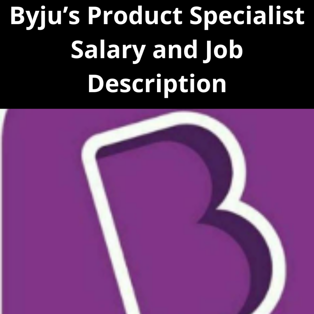 How to Join in a Byju's Product Specialist Job Profile?